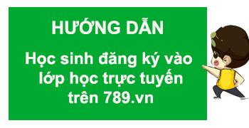 """5 bước để """"gia nhâp"""" vào lớp học trực tuyến trên 789.vn"""