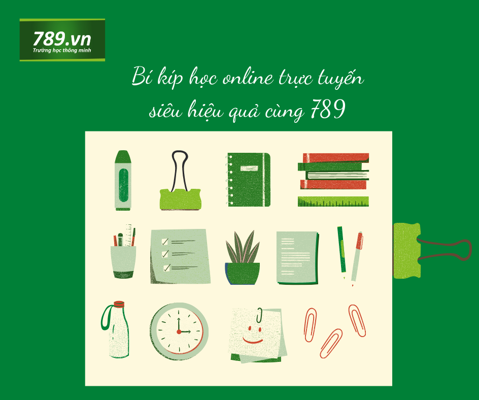 Bí kíp học online trực tuyến siêu hiệu quả cùng 789.vn