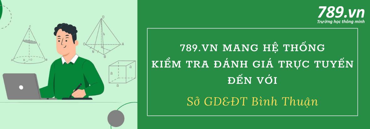789.vn mang hệ thống kiểm tra đánh giá trực tuyến đến với Sở GD&ĐT Bình Thuận