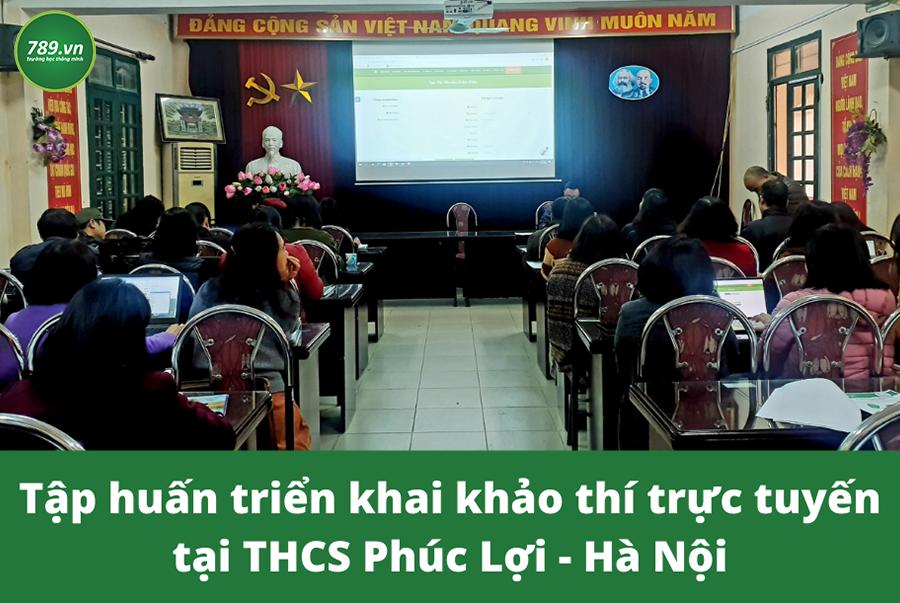 Tập huấn triển khai khảo thí trực tuyến tại THCS Phúc Lợi - Hà Nội