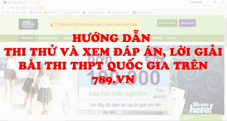 Hướng dẫn cách làm bài và xem đáp án bài Thi THPT Quốc Gia trên 789.vn