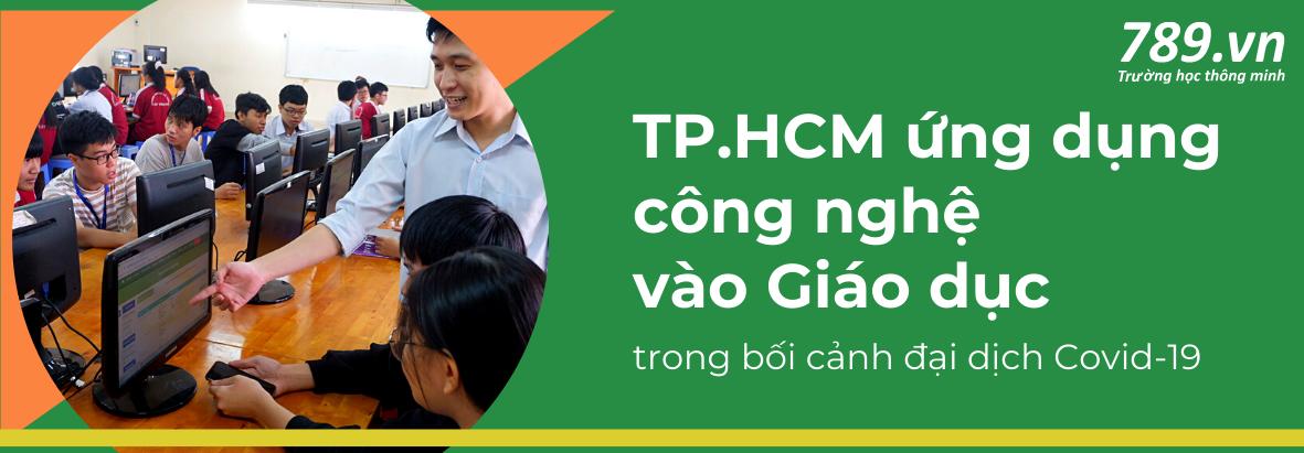 TP.HCM ứng dụng cộng nghệ vào Giáo dục trong bối cảnh đại dịch Covid-19